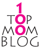 Top 100 Mom Blog - Mothers Day Central Award Winner